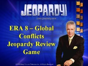 ERA 8 Global Conflicts Jeopardy Review Game ERA