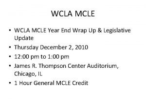 WCLA MCLE WCLA MCLE Year End Wrap Up