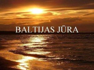 BALTIJAS JRA Baltijas jra iekj jra Eiropas ziemeaustrumu