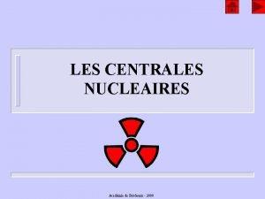 LES CENTRALES NUCLEAIRES Acadmie de Bordeaux 2000 Sommaire