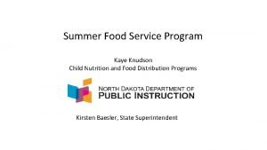 Summer Food Service Program Kaye Knudson Child Nutrition