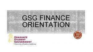 GSG FINANCE ORIENTATION 2020 2021 This orientation is