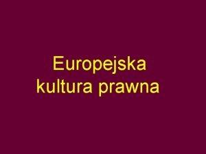 Europejska kultura prawna Sd i proces Pomoc wasna