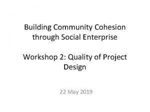 Building Community Cohesion through Social Enterprise Workshop 2