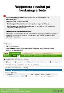 Rapportera resultat p forskningsarbete i Begreppet forskningsarbete anvnds