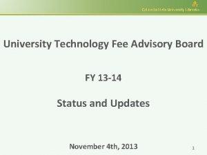 Colorado State University Libraries University Technology Fee Advisory