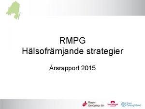 RMPG Hlsofrmjande strategier rsrapport 2015 Utvecklingstendenser 1177 Hlsa