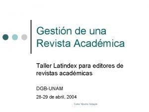 Gestin de una Revista Acadmica Taller Latindex para