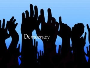 Democracy n n Tony Benn on democracy http