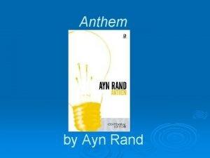 Anthem by Ayn Rand Ayn Rand Biography Born