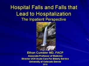 Hospital Falls and Falls that Lead to Hospitalization