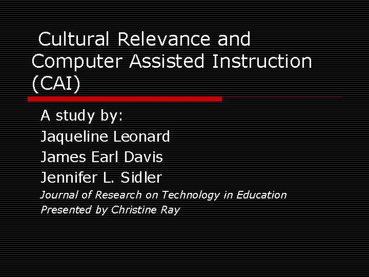 Cultural Relevance and Computer Assisted Instruction CAI A