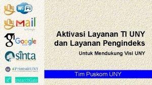 Aktivasi Layanan TI UNY dan Layanan Pengindeks Untuk