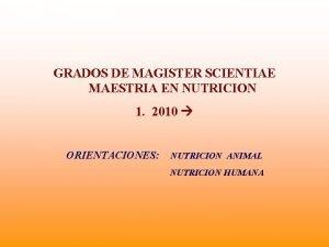 GRADOS DE MAGISTER SCIENTIAE MAESTRIA EN NUTRICION 1