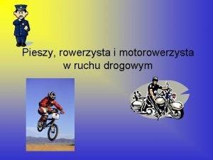 Pieszy rowerzysta i motorowerzysta w ruchu drogowym Pieszych