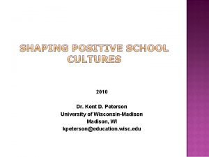 2010 Dr Kent D Peterson University of WisconsinMadison