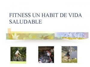 FITNESS UN HABIT DE VIDA SALUDABLE FITNESS de