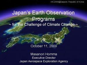 IAC 2009Daejeon Republic of Korea Japans Earth Observation