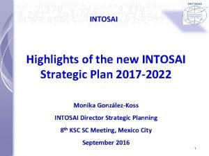 INTOSAI Highlights of the new INTOSAI Strategic Plan