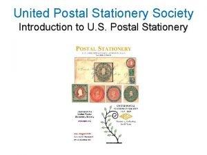 United Postal Stationery Society Introduction to U S