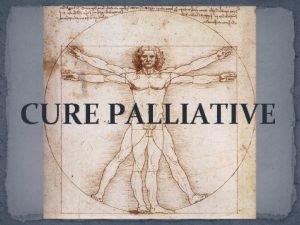 CURE PALLIATIVE Quanta necessit di Cure Palliative riscontriamo