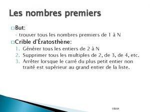 Les nombres premiers But trouver tous les nombres