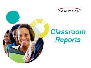 Classroom Reports Classroom Profile The Classroom Profile allows