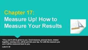 Chapter 17 Measure Up How to Measure Your