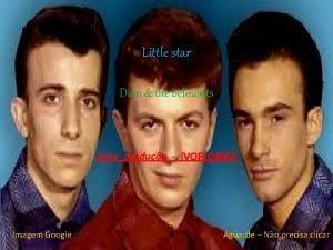 Little star Dion the belmonts Uma produo IVOFLORIPA