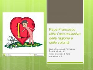 Papa Francesco oltre luso esclusivo della ragione e