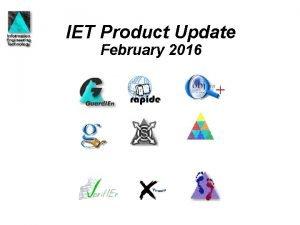 IET Product Update February 2016 Agenda p p