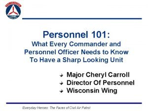 Personnel 101 What Every Commander and Personnel Officer