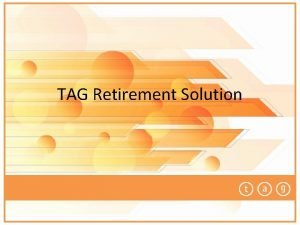 TAG Retirement Solution Who is TAG Largest and