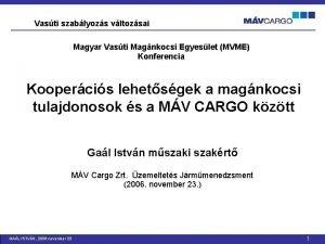 Vasti szablyozs vltozsai Magyar Vasti Magnkocsi Egyeslet MVME