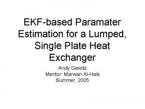 EKFbased Paramater Estimation for a Lumped Single Plate