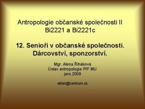 Antropologie obansk spolenosti II Bi 2221 a Bi