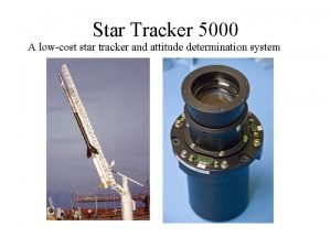 Star Tracker 5000 A lowcost star tracker and