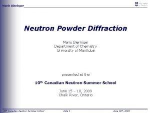 Mario Bieringer Neutron Powder Diffraction Mario Bieringer Department