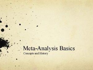 MetaAnalysis Basics Concepts and History What is Metaanalysis