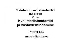 Sidetehnilised standardid IRO 0110 VI osa Kvaliteedistandardid ja
