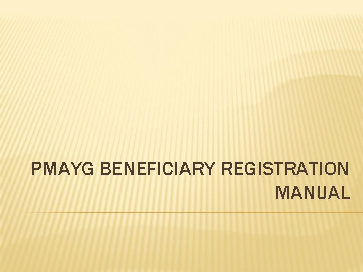 PMAYG BENEFICIARY REGISTRATION MANUAL REGISTERADD BENEFICIARY BENEFICIARY REGISTRATION