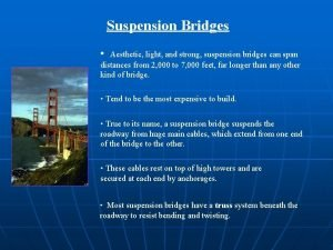 Suspension Bridges Aesthetic light and strong suspension bridges