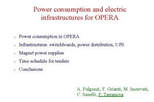 Power consumption and electric infrastructures for OPERA Power