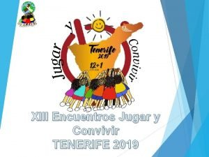 XIII Encuentros Jugar y Convivir TENERIFE 2019 CEIP