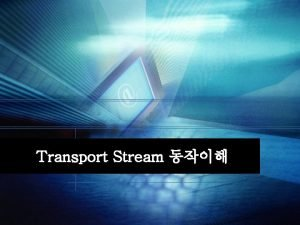 Transport Stream mpeg MPEG Motion Picture Experts Group