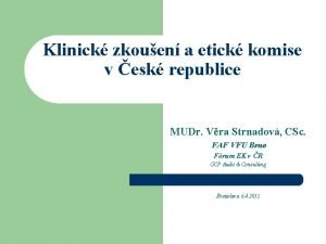 Klinick zkouen a etick komise v esk republice