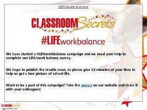 LIFEwork balance We have started a LIFEworkbalance campaign