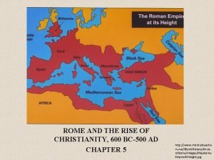 ROME AND THE RISE OF CHRISTIANITY 600 BC500