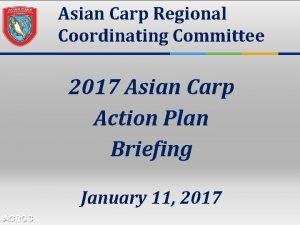 Asian Carp Regional Coordinating Committee 2017 Asian Carp