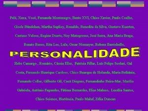 Pel Xuxa Voc Fernanda Montenegro Bento XVI Chico